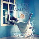 Wendy Darling: Volume 1: Stars by  Colleen Oakes audiobook