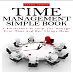 Time Management Simple Book: A Guidebook to Help You Manage Your Time and Get Things Done by  David Donaldson audiobook