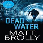 Dead Water by  Matt Brolly audiobook