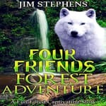 Four Friends Forest Adventure by  Jim Stephens audiobook