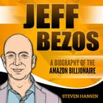 Jeff Bezos: A Biography of the Amazon Billionaire by  Steven Hansen audiobook