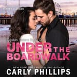Under the Boardwalk          by  Carly Phillips audiobook