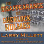 The Disappearance of Sherlock Holmes     by  Larry Millett audiobook
