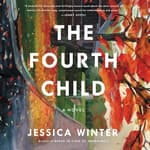 The Fourth Child by  Jessica Winter audiobook