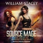 Source Mage by  William Stacey audiobook