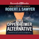 The Oppenheimer Alternative by  Robert J. Sawyer audiobook