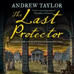 The Last Protector by  Andrew Taylor audiobook