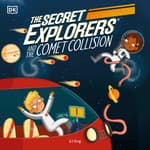 The Secret Explorers and the Comet Collision by  SJ King audiobook