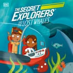 The Secret Explorers and the Lost Whales by  SJ King audiobook