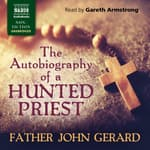 Autobiography of a Hunted Priest by  Father John Gerard audiobook