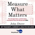 Summary: Measure What Matters by  Ninja Reads audiobook
