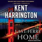 Last Ferry Home by  Kent Harrington audiobook