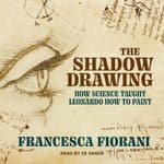 The Shadow Drawing by  Francesca Fiorani audiobook