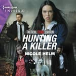 Hunting a Killer by  Nicole Helm audiobook