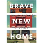 Brave New Home by  Diana Lind audiobook