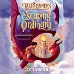 Escaping Ordinary by  Scott Reintgen audiobook