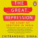 The Great Repression: The Story of Sedition in India by  Chitranshul Sinha audiobook