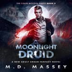 Moonlight Druid by  M.D. Massey audiobook
