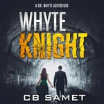 Whyte Knight by  CB Samet audiobook