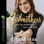 Godmothers by  Lisa Bevere audiobook