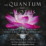 The Quantum and the Lotus by  Matthieu Ricard audiobook