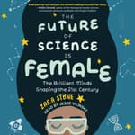 The Future of Science is Female by  Zara Stone audiobook