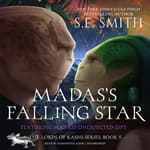 Madas's Falling Star by  S.E. Smith audiobook