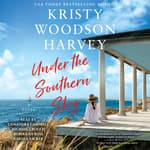 Under the Southern Sky by  Kristy Woodson Harvey audiobook