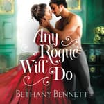 Any Rogue Will Do by  Bethany Bennett audiobook
