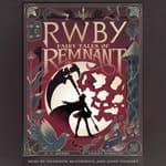 RWBY: Fairy Tales of Remnant by  E. C. Myers audiobook