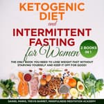 Ketogenic Diet and Intermittent Fasting for Women: 2 Books in 1 by  Daniel Parks audiobook