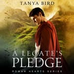 A Legate's Pledge by  Tanya Bird audiobook
