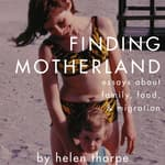 Finding Motherland by  Helen Thorpe audiobook