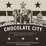 Chocolate City by  Chris Myers Asch audiobook