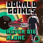 Never Die Alone by  Donald Goines audiobook