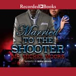 Married to the Shooter by  Ms. Michel Moore audiobook