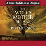 The Wolf's Mother Speaks by  Ben Dolnick audiobook
