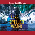 Like Spilled Water by  Jennie Liu audiobook