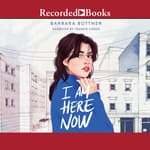 I Am Here Now by  Barbara Bottner audiobook