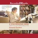 A Synthesizing Mind by  Howard Gardner audiobook
