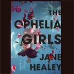 The Ophelia Girls by  Jane Healey audiobook