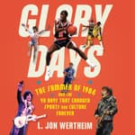 Glory Days by  L. Jon Wertheim audiobook