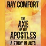 The Axe of the Apostles by  Ray Comfort audiobook