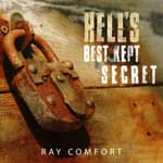 Hell's Best Kept Secret Series by  Ray Comfort audiobook