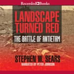 Landscape Turned Red by  Stephen W. Sears audiobook