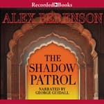 The Shadow Patrol by  Alex Berenson audiobook