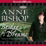 Bridge of Dreams by  Anne Bishop audiobook