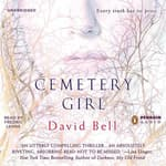 Cemetery Girl by  David Bell audiobook