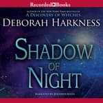 Shadow of Night by  Deborah Harkness audiobook