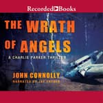 The Wrath of Angels by  John Connolly audiobook